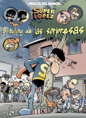 MAGOS DEL HUMOR: SUPER LOPEZ #202. EL BULLYNG DE LAS SORPRESAS