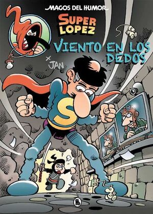 MAGOS DEL HUMOR: SUPER LOPEZ #203. VIENTO EN LOS DEDOS