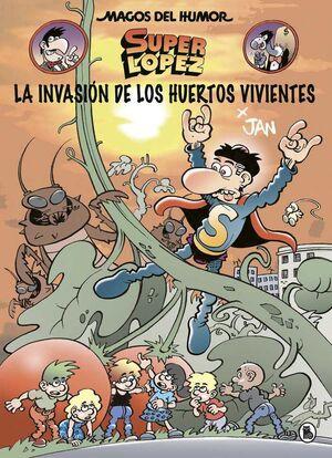 MAGOS DEL HUMOR: SUPER LOPEZ #207. LA INVASION DE LOS HUERTOS VIVIENTES