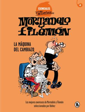 MORTADELO Y FILEMON ESENCIALES #04. LA MAQUINA DEL CAMBIAZO