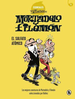 MORTADELO Y FILEMON: ESENCIALES #01. EL SULFATO ATOMICO