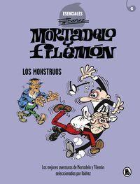 MORTADELO Y FILEMÓN: ESENCIALES #06. LOS MONSTRUOS