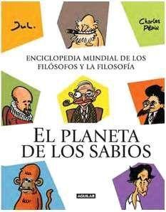 EL PLANETA DE LOS SABIOS. ENCICLOPEDIA DE LOS FILOSOFOS Y LA FILOSOFIA