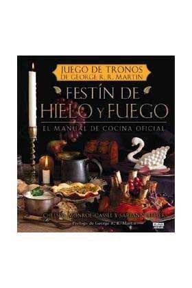 FESTIN DE HIELO Y FUEGO. EL MANUAL DE COCINA OFICIAL