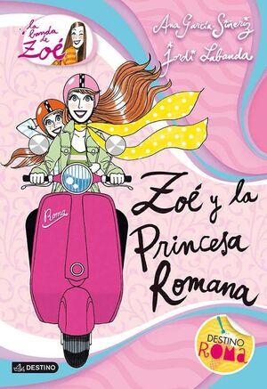 LA BANDA DE ZOE #05. LA PRINCESA ROMANA