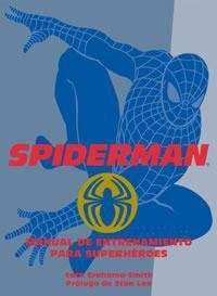SPIDERMAN. MANUAL DE ENTRENAMIENTO PARA SUPERHEROES