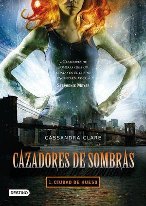 CAZADORES DE SOMBRAS #01. CIUDAD DE HUESO