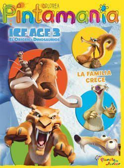 ICE AGE 3. PINTAMANIA COLOREA. LA FAMILIA CRECE