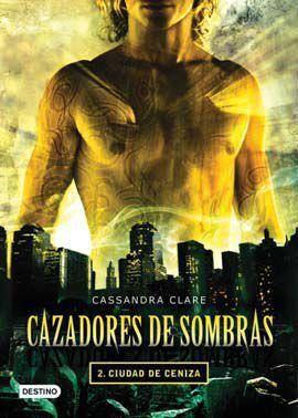 CAZADORES DE SOMBRAS #02. CIUDAD DE CENIZA