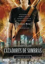CAZADORES DE SOMBRAS #03. CIUDAD DE CRISTAL