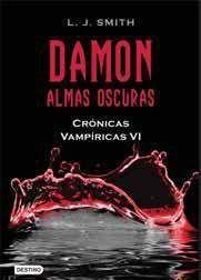 CRONICAS VAMPIRICAS VOL. 06: DAMON. ALMAS OSCURAS
