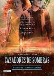 CAZADORES DE SOMBRAS #04. CIUDAD DE LOS ANGELES CAIDOS