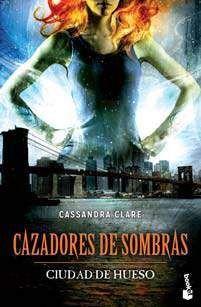 CAZADORES DE SOMBRAS #01. CIUDAD DE HUESO (BOLSILLO)
