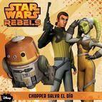 STAR WARS REBELS. CHOPPER SALVA EL DIA