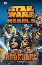 STAR WARS REBELS. CONOCE A LOS REBELDES: LIBRO DE PERSONAJES