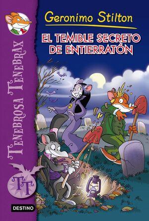 GERONIMO STILTON. TENEBROSA TENEBRAX 8: EL TEMIBLE SECRETO DE ENTIERRATON