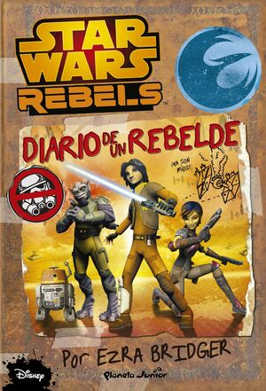 STAR WARS REBELS. DIARIO DE UN REBELDE