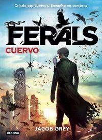 FERALS #01. CUERVO