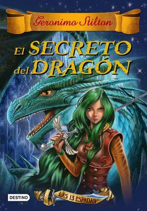 GERONIMO STILTON. LAS TRECE ESPADAS 1: EL SECRETO DEL DRAGON