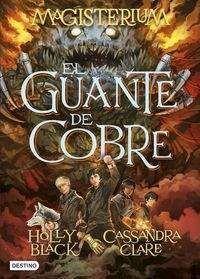 MAGISTERIUM 02. EL GUANTE DE COBRE