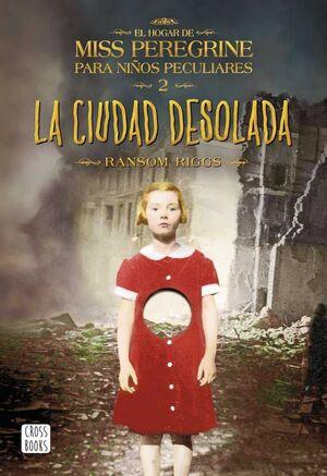 EL HOGAR DE MISS PEREGRINE 2: LA CIUDAD DESOLADA