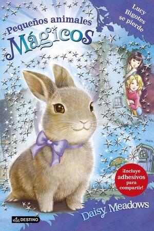 PEQUEÑOS ANIMALES MAGICOS #01: LUCY BIGOTES SE PIERDE