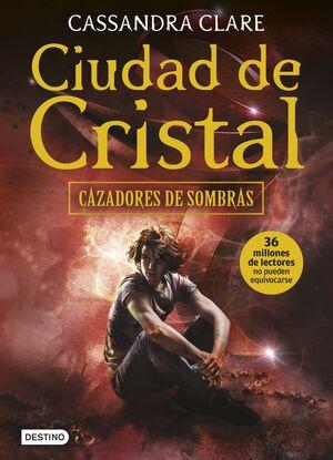 CAZADORES DE SOMBRAS #03. CIUDAD DE CRISTAL (RTCA)