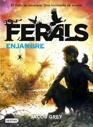 FERALS #02. ENJAMBRE