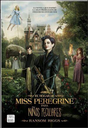 EL HOGAR DE MISS PEREGRINE 1: PARA NIÑOS PECULIARES