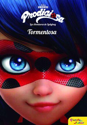 PRODIGIOSA. LAS AVENTURAS DE LADYBUG: TORMENTOSA