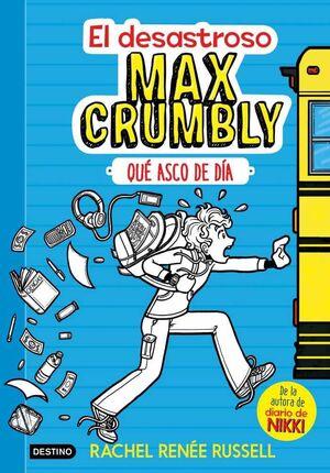 EL DESASTROSO MAX CRUMBLY #01. QUE ASCO DE DIA