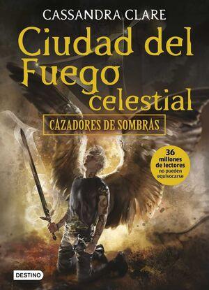CAZADORES DE SOMBRAS #06. CIUDAD DEL FUEGO CELESTIAL (RTCA)