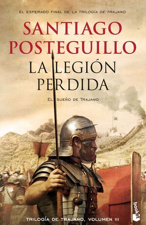 TRILOGIA DE TRAJANO III: LA LEGION PERDIDA. EL SUEÑO DE TRAJANO (BOLSILLO)