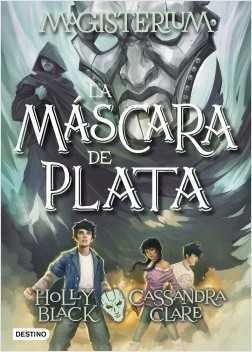 MAGISTERIUM 04. LA MASCARA DE PLATA
