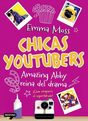 CHICAS YOUTUBERS #02. AMAZING ABBY REINA DEL DRAMA