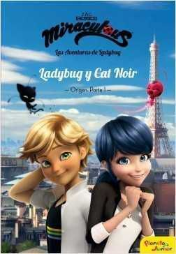 MIRACULOUS. LAS AVENTURAS DE LADYBUG. LADYBUG Y CAT NOIR: ORIGEN PARTE 1