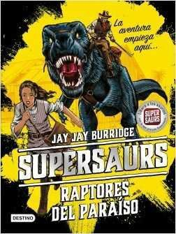 SUPERSAURS #01. RAPTORES DEL PARAISO