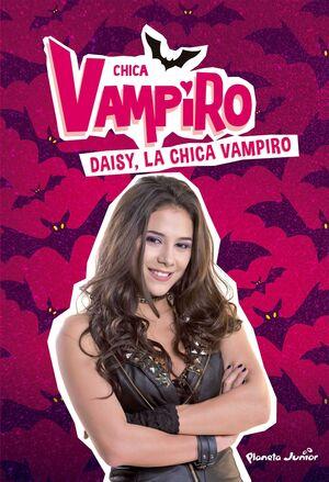 CHICA VAMPIRO #01. DAISY LA CHICA VAMPIRO