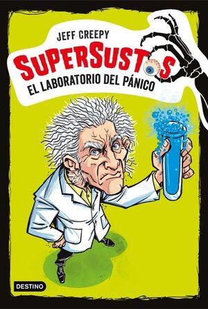 SUPERSUSTOS #01. EL LABORATORIO DEL PANICO
