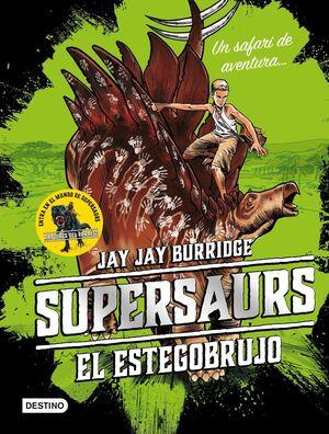 SUPERSAURS #02. EL ESTEGOBRUJO