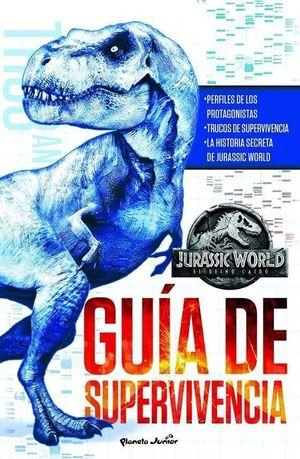 JURASSIC WORLD. EL REINO CAIDO: GUIA DE SUPERVIVENCIA