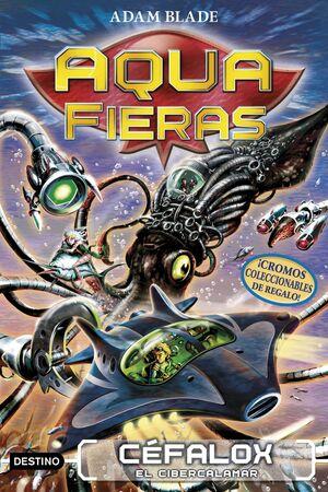 AQUA FIERAS #01. CEFALOX EL CIBERCALAMAR