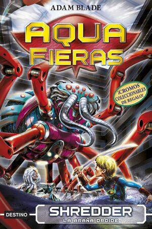 AQUA FIERAS #05. SHREDDER LA ARAÑA DROIDE