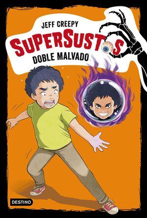 SUPERSUSTOS #03. DOBLE MALVADO