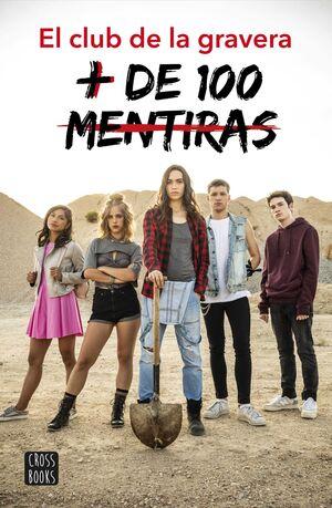 + DE 100 MENTIRAS. EL CLUB DE LA GRAVERA