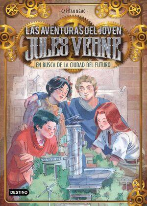 LAS AVENTURAS DEL JOVEN JULES VERNE: EN BUSCA DE LA CIUDAD DEL FUTURO