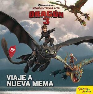 COMO ENTRENAR A TU DRAGON 3. VIAJE A NUEVA MEMA