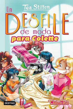 TEA STILTON 29: DESFILE DE MODA PARA COLETTE