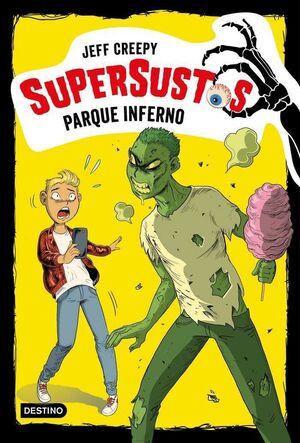 SUPERSUSTOS #05. PARQUE INFERNO