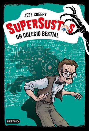SUPERSUSTOS #06. UN COLEGIO BESTIAL